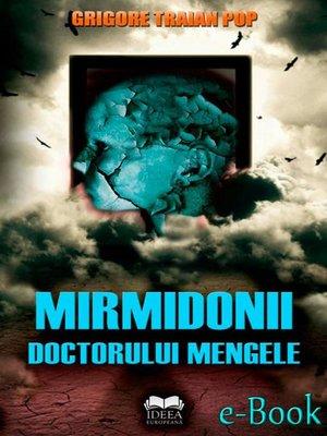 cover image of Mirmidonii doctorului Mengele