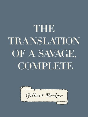 cover image of The Translation of a Savage, Complete