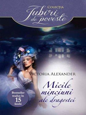 cover image of Micile minciuni ale dragostei