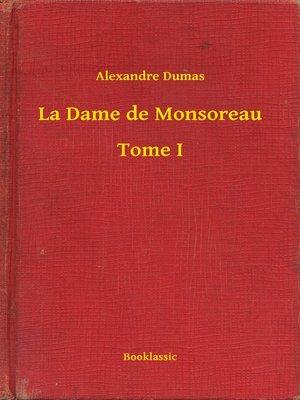 cover image of La Dame de Monsoreau--Tome I