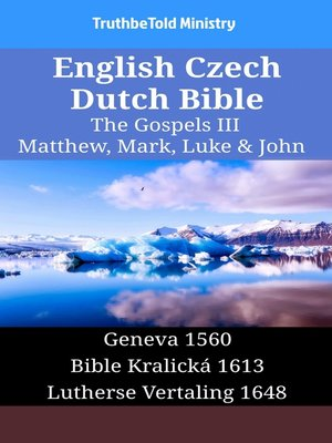 cover image of English Czech Dutch Bible--The Gospels III--Matthew, Mark, Luke & John