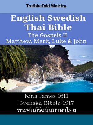 cover image of English Swedish Thai Bible--The Gospels II--Matthew, Mark, Luke & John