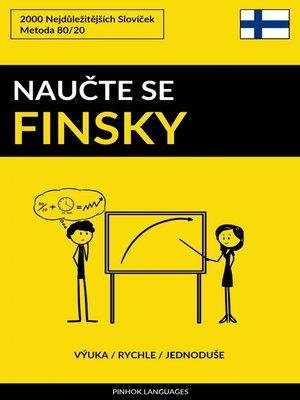 cover image of Naučte Se Finsky--Výuka / Rychle / Jednoduše