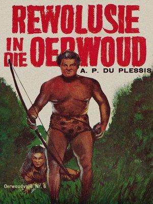 cover image of Rewolusie in die Oerwoud