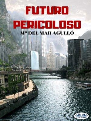 cover image of Futuro Pericoloso