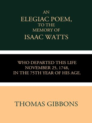 cover image of An Elegiac Poem to the Memory of the Rev. Isaac Watts