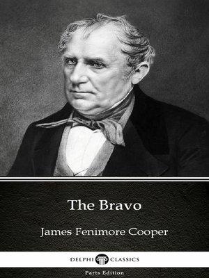 cover image of The Bravo by James Fenimore Cooper - Delphi Classics