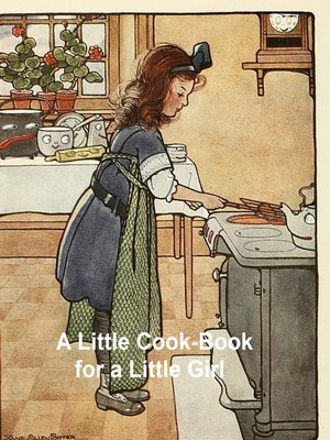 cover image of A Little Cook-Book for a Little Girl