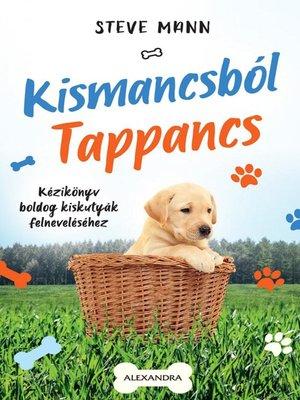 cover image of Kismancsból Tappancs