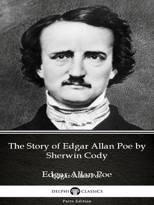 cover image of The Story of Edgar Allan Poe by Sherwin Cody--Delphi Classics (Illustrated)
