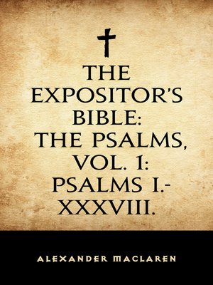 cover image of The Expositor's Bible: The Psalms, Vol. 1: Psalms I.-XXXVIII.