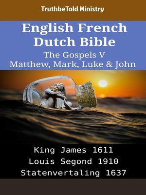 cover image of English French Dutch Bible - The Gospels V - Matthew, Mark, Luke & John