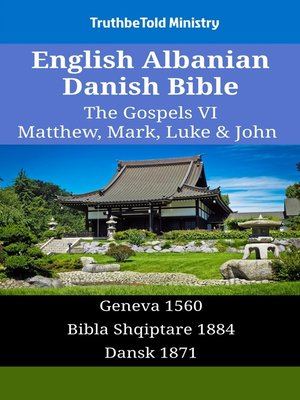 cover image of English Albanian Danish Bible--The Gospels VI--Matthew, Mark, Luke & John