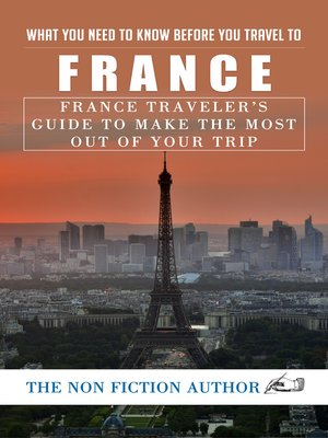 cover image of What You Need to Know Before You Travel to France