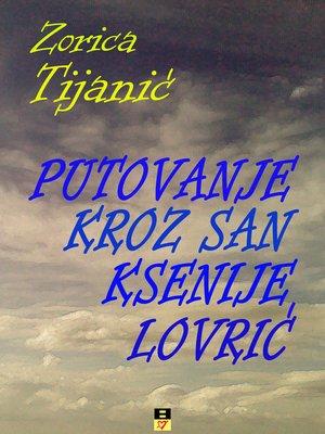 cover image of Putovanje kroz san Ksenije Lovric