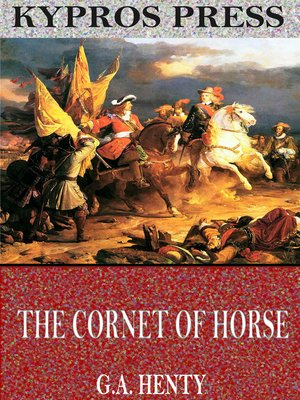 cover image of The Cornet of Horse: A Tale of the Marlborough's Wars