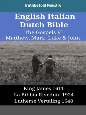 cover image of English Italian Dutch Bible--The Gospels VI--Matthew, Mark, Luke & John