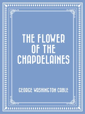 cover image of The Flower of the Chapdelaines