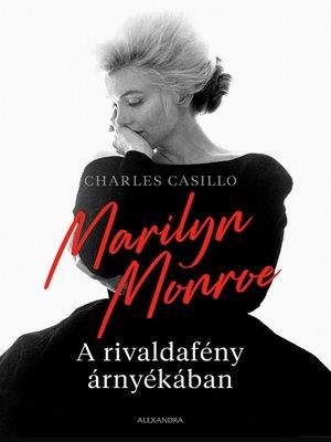 cover image of Marilyn Monoroe a rivaldafény árnyékában