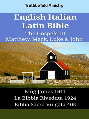 cover image of English Italian Latin Bible - The Gospels III - Matthew, Mark, Luke & John