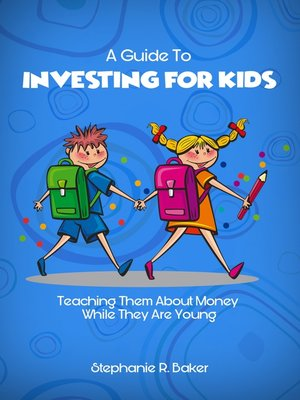 cover image of A Guide To Investing For Kids