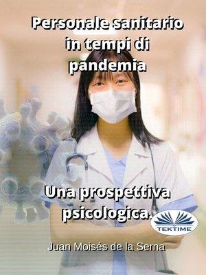 cover image of Personale Sanitario In Tempi Di Pandemia.  Una Prospettiva Psicologica.