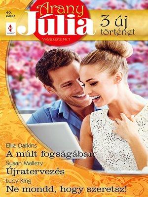 cover image of A múlt fogságában, Újratervezés, Ne mondd, hogy szeretsz!