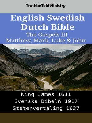 cover image of English Swedish Dutch Bible--The Gospels III--Matthew, Mark, Luke & John