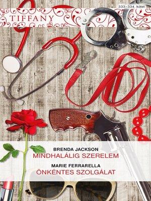 cover image of Mindhalálig szerelem; Önkéntes szolgálat