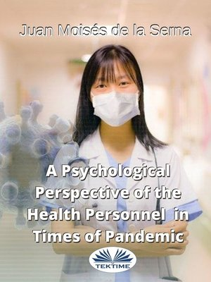 cover image of A Psychological Perspective of the Health Personnel In Times of Pandemic