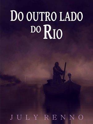 cover image of Do outro lado do rio