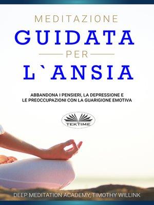 cover image of Meditazione Guidata Per L'Ansia