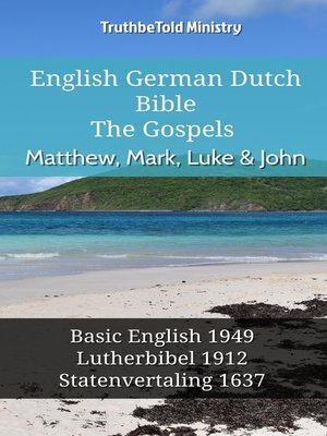 cover image of English German Dutch Bible--The Gospels--Matthew, Mark, Luke & John