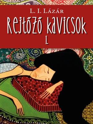 cover image of Rejtőző kavicsok 1.