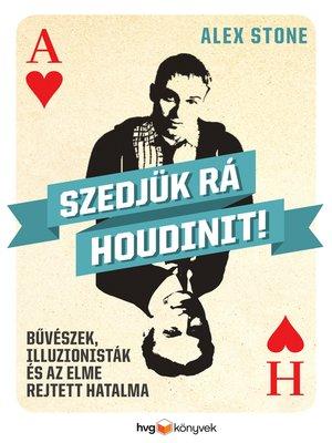 cover image of Szedjük rá Houdinit!