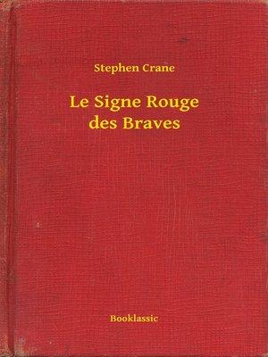 cover image of Le Signe Rouge des Braves