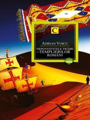 cover image of Nepovestitele trăiri ale templierilor români. Cartea a II-a