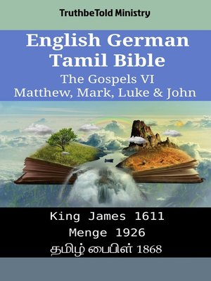 cover image of English German Tamil Bible - The Gospels VI - Matthew, Mark, Luke & John