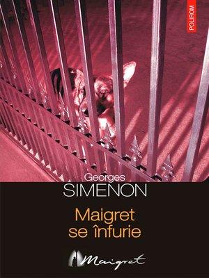 cover image of Maigret se înfurie