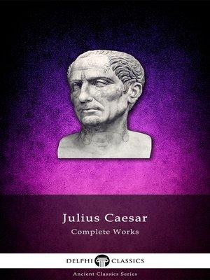 cover image of Delphi Complete Works of Julius Caesar