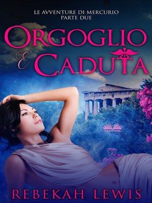 cover image of Orgoglio E Caduta