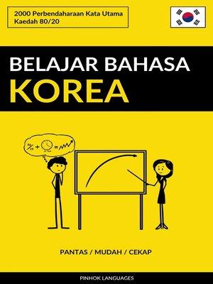 cover image of Belajar Bahasa Korea--Pantas / Mudah / Cekap
