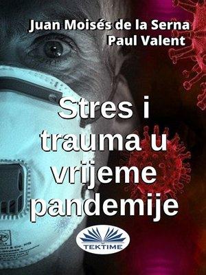 cover image of Stres I Trauma U Vrijeme Pandemije