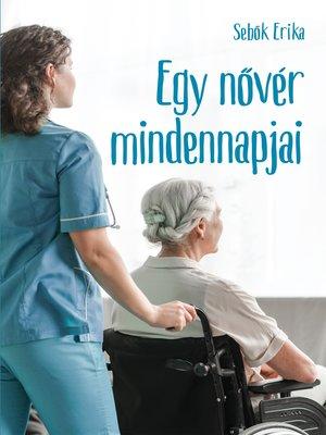 cover image of Egy nővér mindennapjai