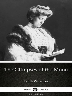 cover image of The Glimpses of the Moon by Edith Wharton - Delphi Classics