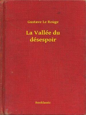 cover image of La Vallée du désespoir