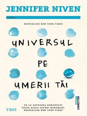 cover image of Universul pe umerii tai