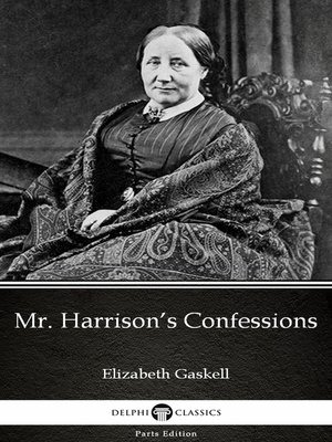 cover image of Mr. Harrison's Confessions by Elizabeth Gaskell--Delphi Classics (Illustrated)