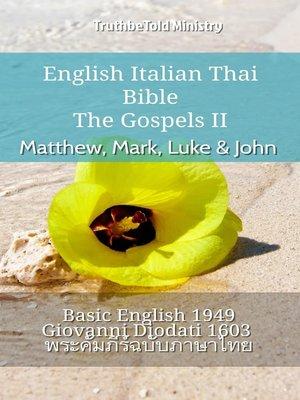 cover image of English Italian Thai Bible--The Gospels II--Matthew, Mark, Luke & John