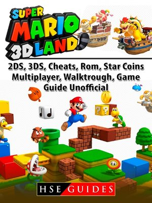 cover image of Super Mario 3D Land, 2DS, 3DS, Cheats, Rom, Star Coins, Multiplayer, Walktrough, Game Guide Unofficial